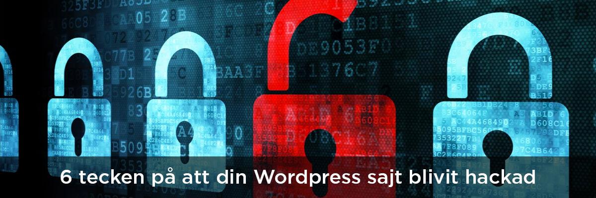 6 tecken på att din WordPress blivit hackad